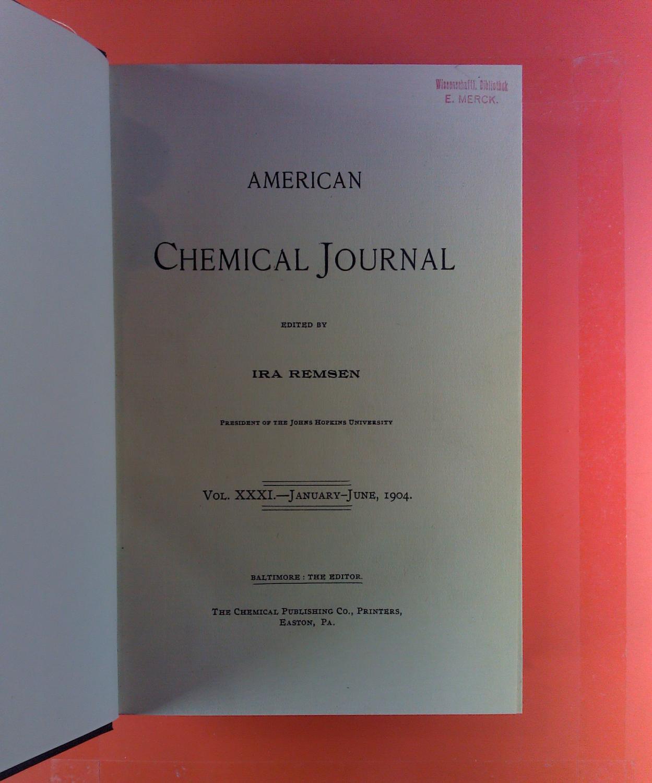 American Chemical Journal. Vol. XXXI, January -: Ira Remsen