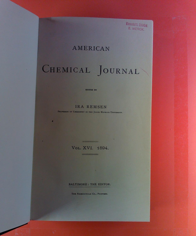 American Chemical Journal. Vol. XVI, 1894. Harry: Ira Remsen