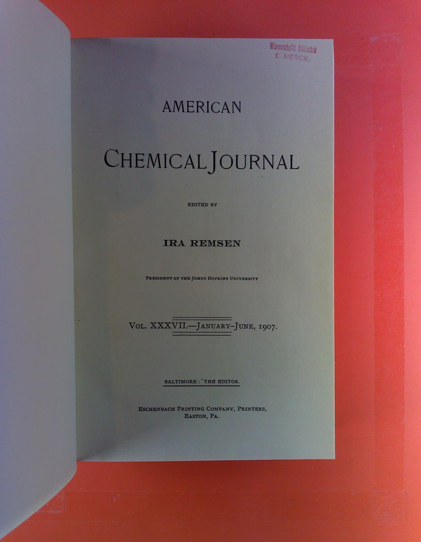 American Chemical Journal. Vol. XXXVII, January -: Ira Remsen