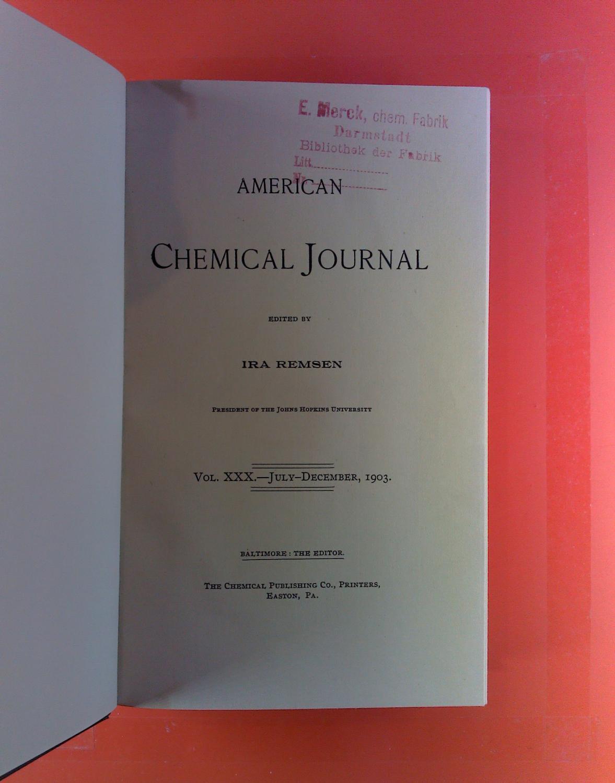American Chemical Journal. Vol. XXX, July -: Ira Remsen