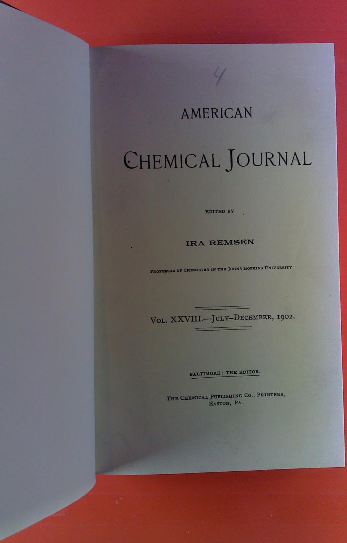 American Chemical Journal. Vol. XXVIII, July -: Ira Remsen