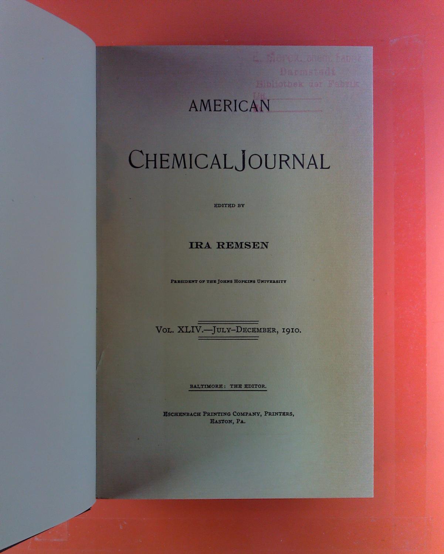 American Chemical Journal. Vol. XLIV, July -: Ira Remsen