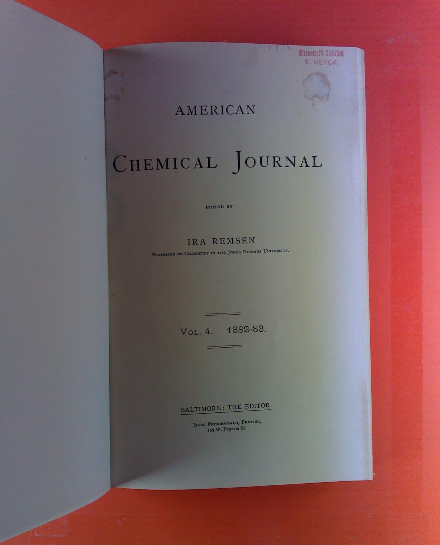 American Chemical Journal. Vol. IV, 1882-1883. Thomas: Ira Remsen