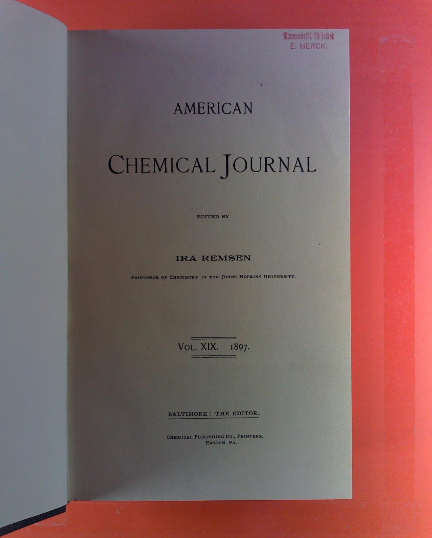 American Chemical Journal. Vol. XIX, 1897. C.: Ira Remsen