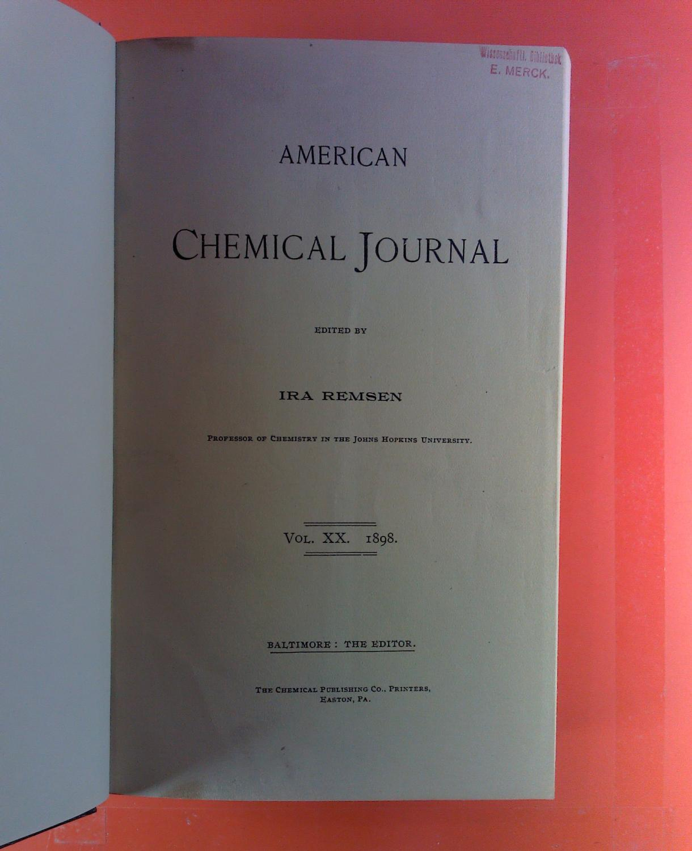 American Chemical Journal. Vol. XX 1898. Lauder: Ira Remsen