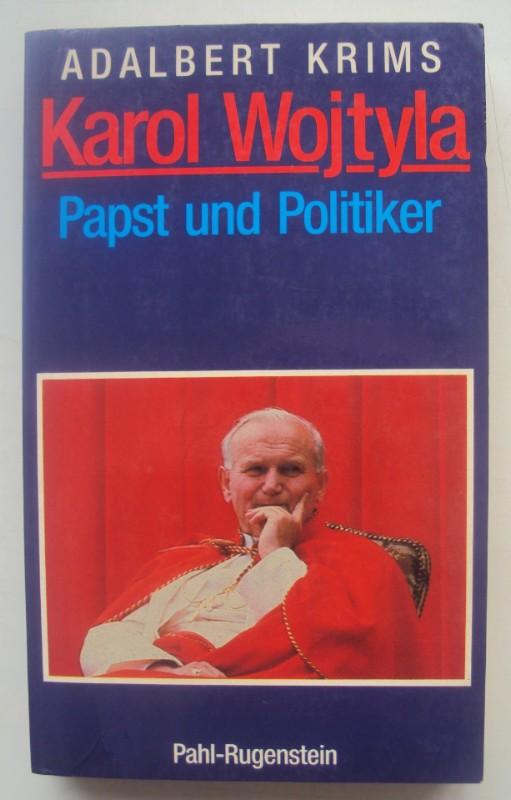 Karol Wojtyla. Papst und Politiker.: Krims, Adalbert