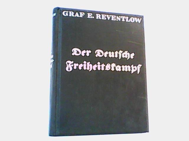 Der deutsche Freiheitskampf.: Reventlow, Ernst Graf: