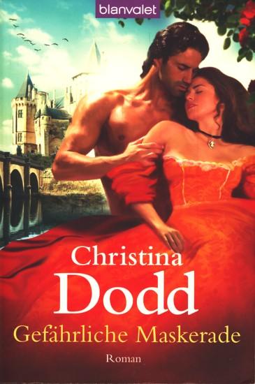 Gefährliche Maskerade : Roman ;. - Dodd, Christina