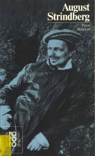 August Strindberg : mit Selbstzeugnissen und Bilddokumenten ;. - Schütze, Peter