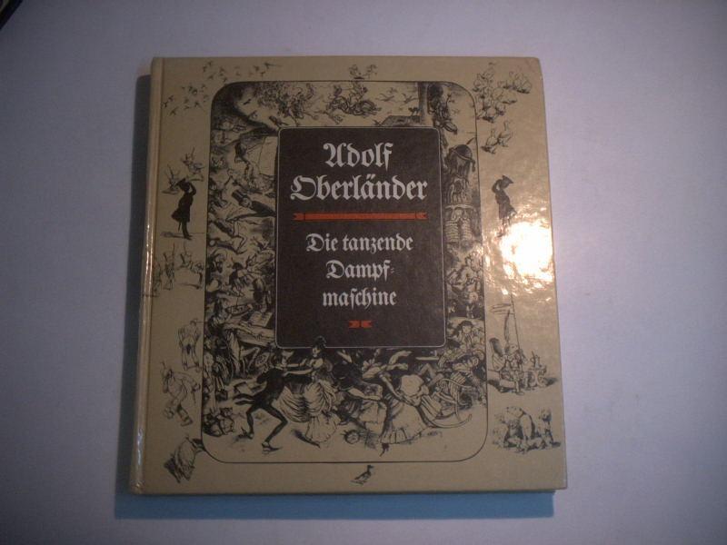 Die tanzende Dampfmaschine.: Oberländer, Adolf