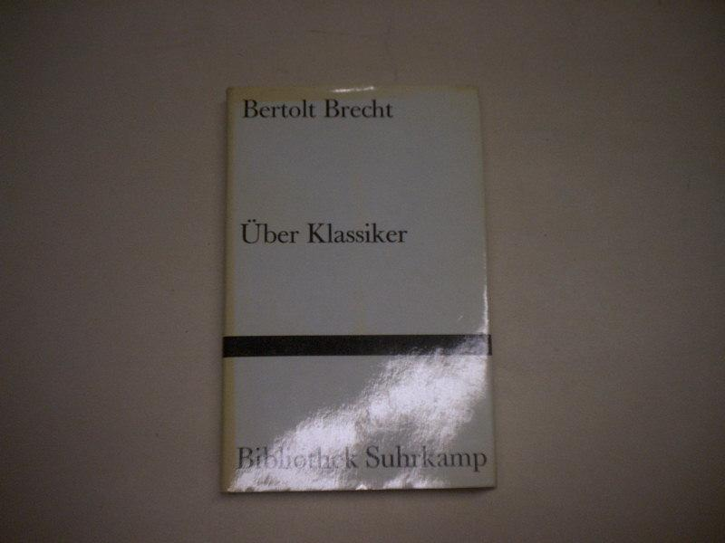 Über Klassiker.: Brecht, Berthold