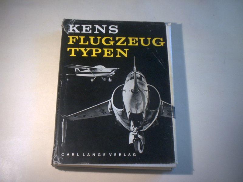 Flugzeugtypen. Typenbuch der internationalen Luftfahrt.: Kens, Karlheinz.