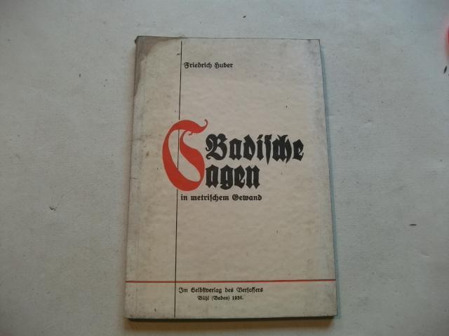 Badische Sagen in metrischem Gewand.: Huber, Friedrich