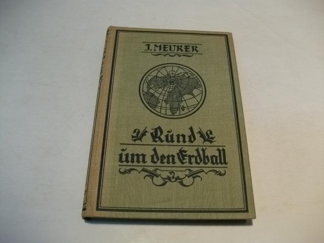 Rund um den Erdball. Weltreisebilder.: Meurer, J.