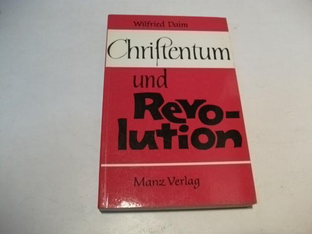Christentum und Revolution.: Daim, Wilfried