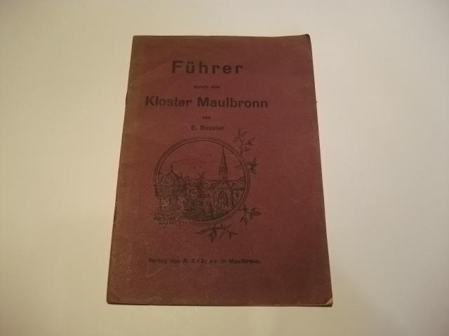 Führer durch das Kloster Maulbronn.: Bassler, E.