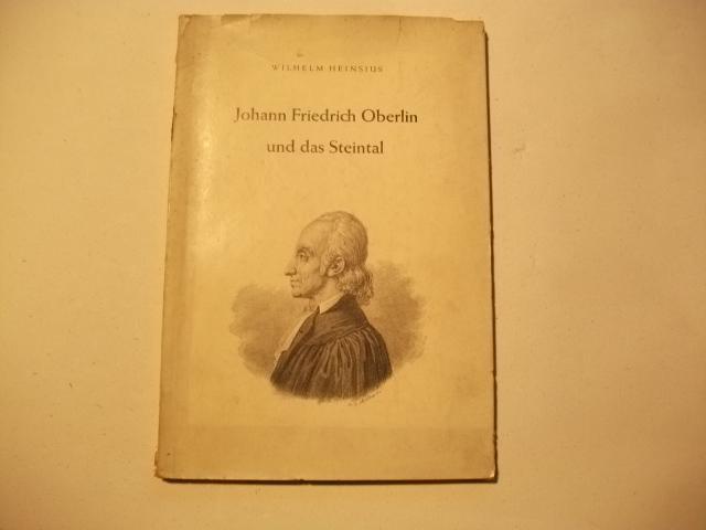 Johann Friedrich Oberlin und das Steintal.: Heinsius, Wilhelm