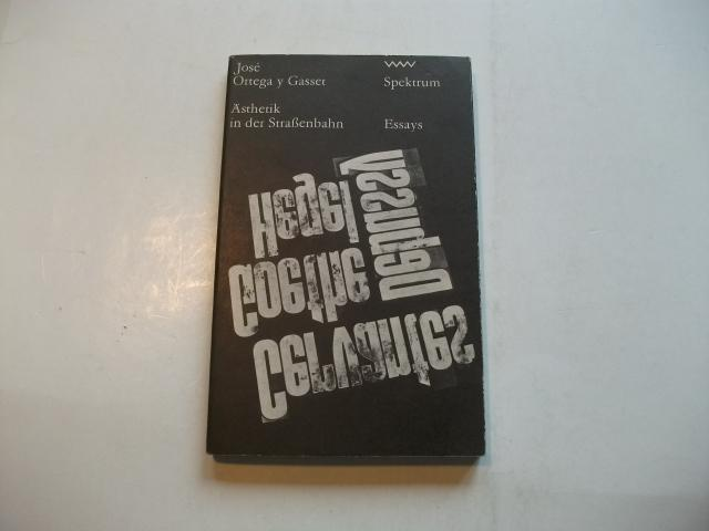Ästhetik in der Straßenbahn. Essays.: Gasset, Jose Ortega
