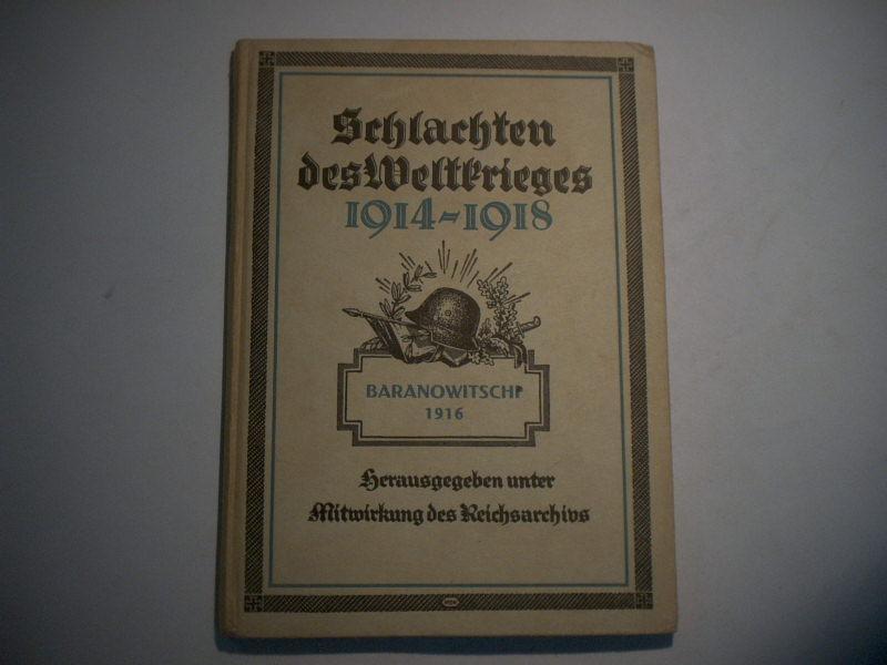 Die Kämpfe um Baranowitschi. Sommer 1916.: Vogel, Walther