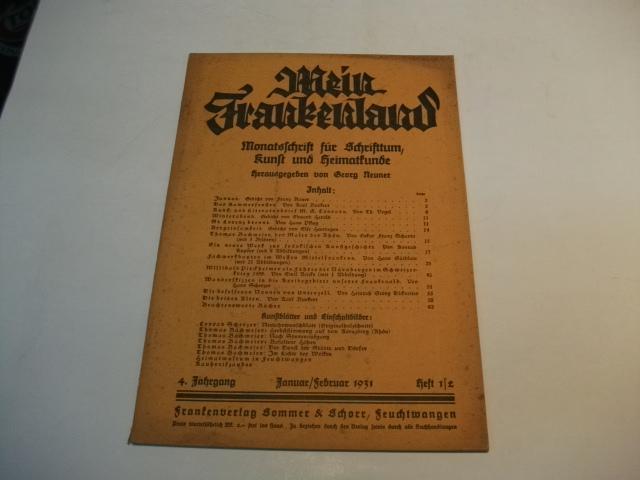 Mein Frankenland. Zeitschrift für Schrifttum. Kunst und: Neuner, Georg (Hg.)
