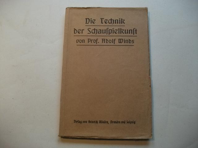 Die Technik der Schauspielkunst.: Winds, Adolf