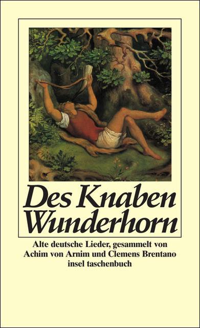 Des Knaben Wunderhorn: Alte deutsche Lieder, gesammelt: Ranke, Friedrich