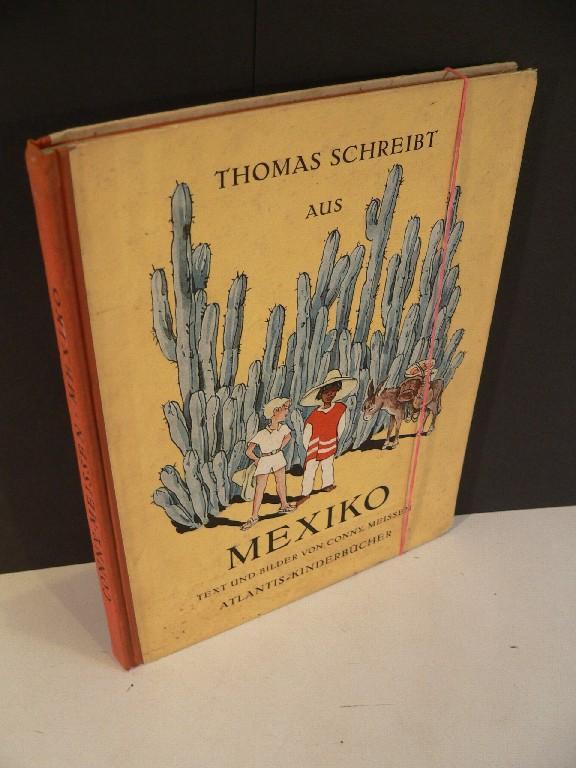 Thomas schreibt aus Mexiko. Text und Bilder: Meissen, Conny: