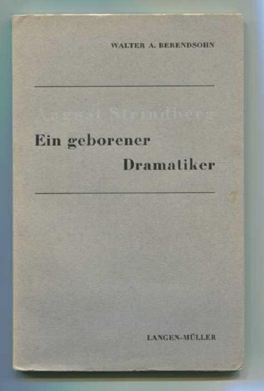 August Strindberg - Ein geborener Dramatiker.: Berendsohn, Walter A.: