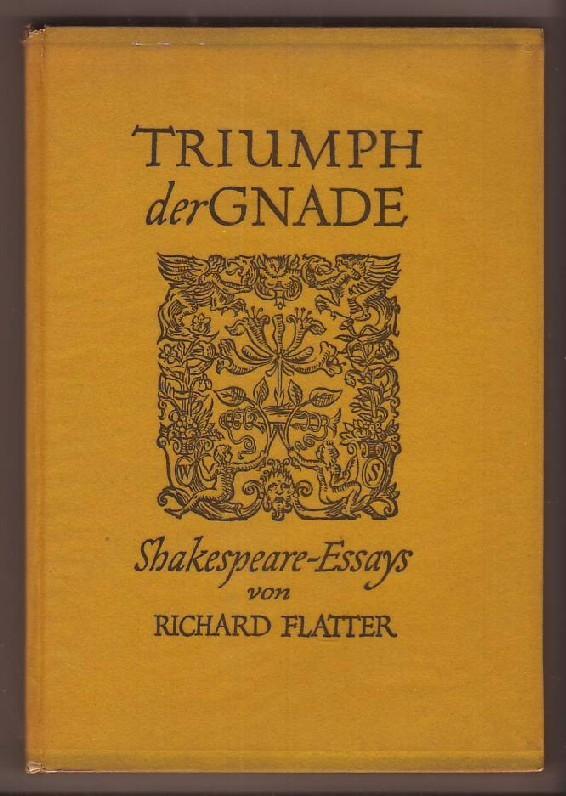 Triumph und Gnade. Shakespeare-Essays.: Flatter, Richard: