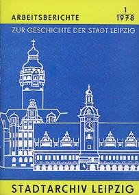 Arbeitsberichte zu Geschichte Leipzig: Leipzig
