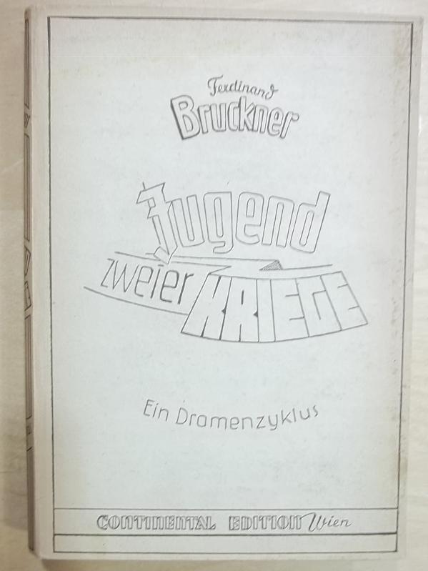 Die Verbrecher. Schauspiel in drei Akten.: Bruckner, Ferdinand (eig.