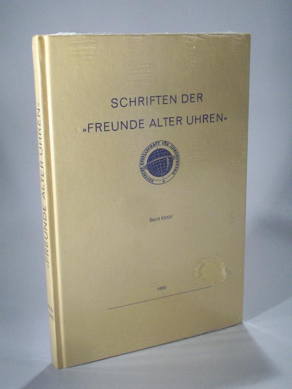 Schriften des Historisch-Wissenschaftlichen Fachkreis Freunde alter Uhren.: Deutsche Gesellschaft für