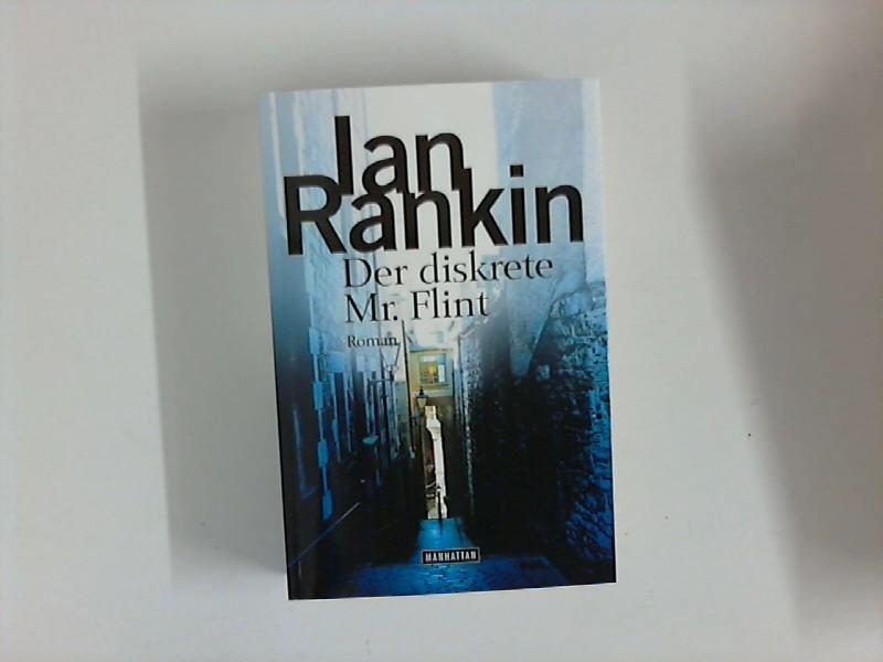 Der diskrete Mr. Flint : Roman.: Rankin, Ian: