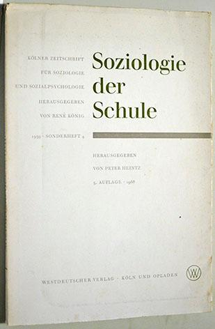 Soziologie der Schule. Kölner Zeitschrift für Soziologie: Heintz (Hrsg.), Peter