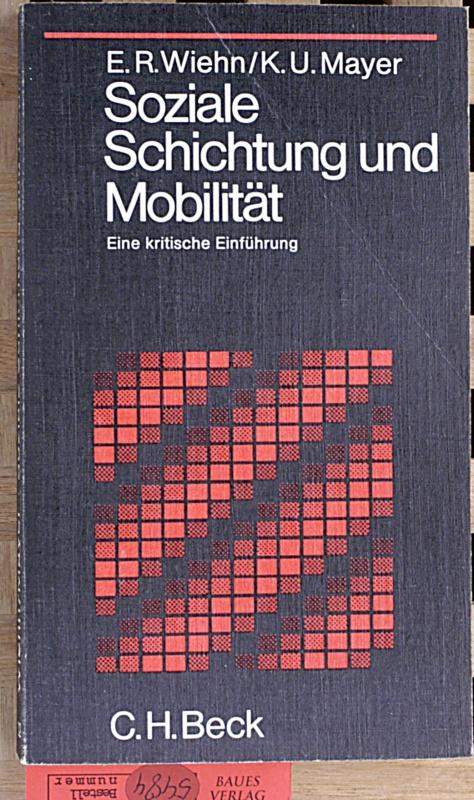 Soziale Schichtung und Mobilität. Eine kritische Einführung: Wiehn, Erhard Roy