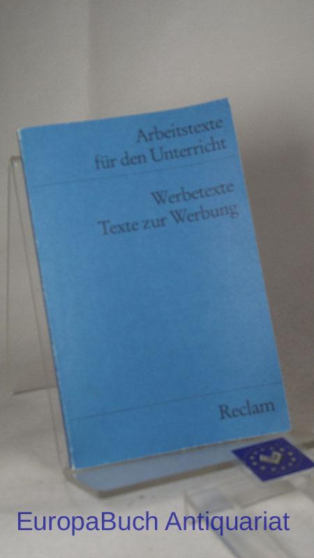 Werbetexte, Texte zur Werbung : Reclams Universal-Bibliothek Nr. 9522. Arbeitstexte für den Unterricht, für die Sekundarstufe herausgegeben von : Ingo Springmann, - Karst, Theodor [Herausgeber]