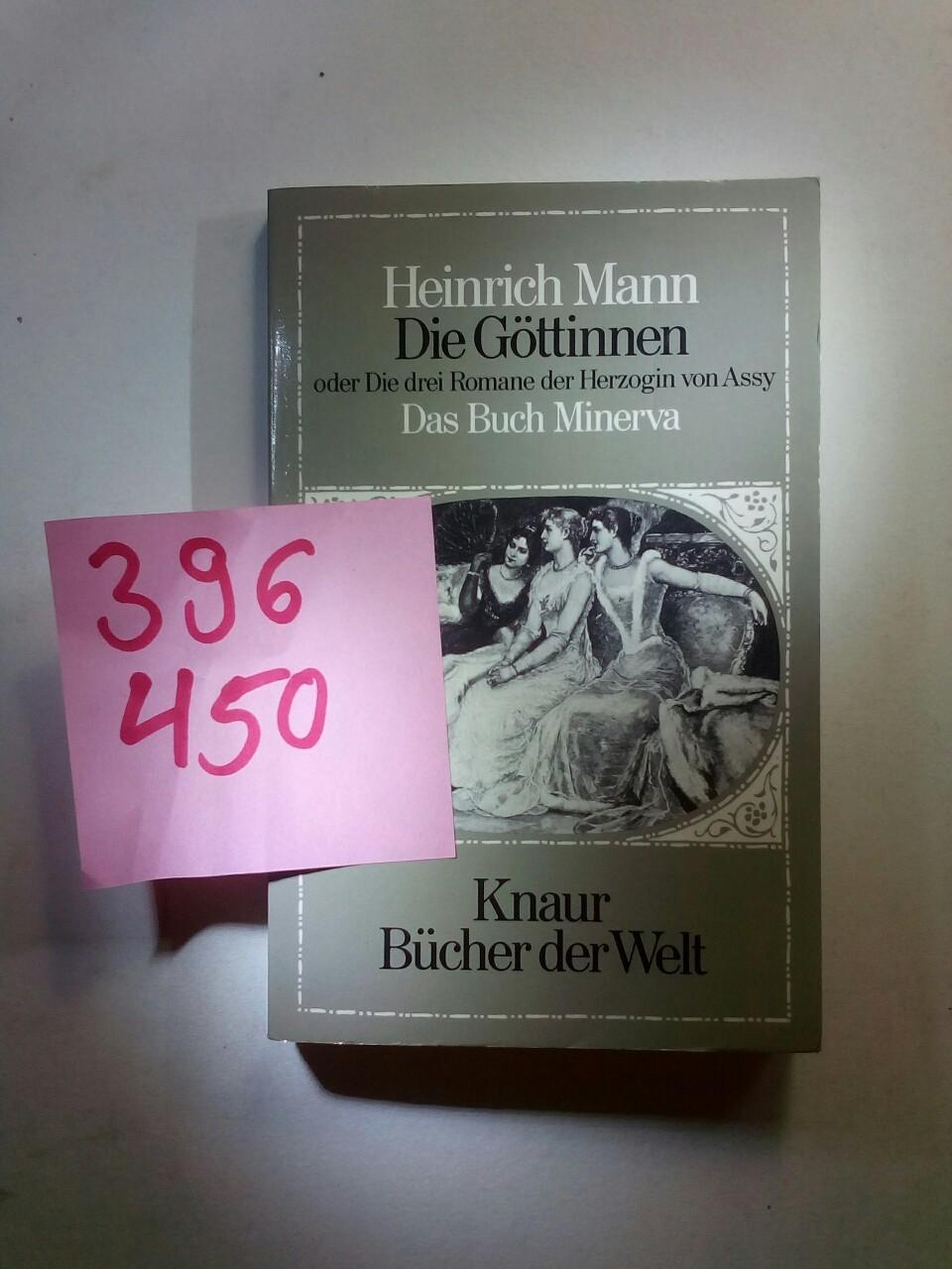 Die Göttinnen II. Das Buch Minerva. Oder: Mann, Heinrich: