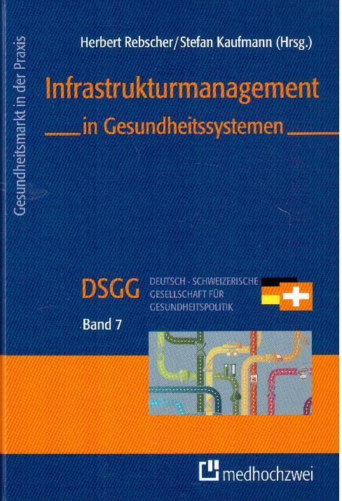 Infrastrukturmanagement in Gesundheitssystemen: Rebscher, Herbert; Kaufmann,