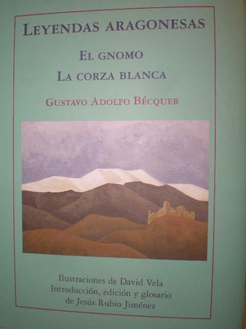 Leyendas aragonesas: El gnomo - La corza blanca - Gustavo Adolfo Becquer