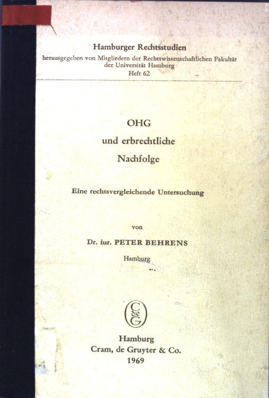 OHG und erbrechtliche Nachfolge: Eine rechtsvergleichende Untersuchung.: Behrens, Peter: