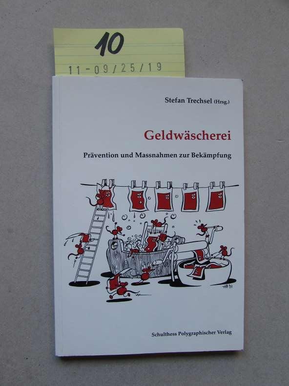 Geldwäscherei - Prävention und Massnahmen zur Bekämpfung: Trechsel, Stefan: