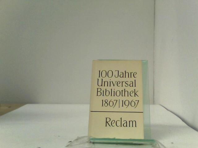 100 Jahre Universal Bibliothek 1867 - 1967,: o.A.: