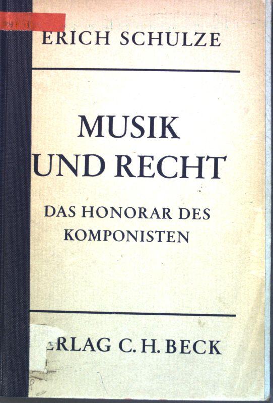 Musik und Recht: Das Honorar des Komponisten.: Schulze, Erich: