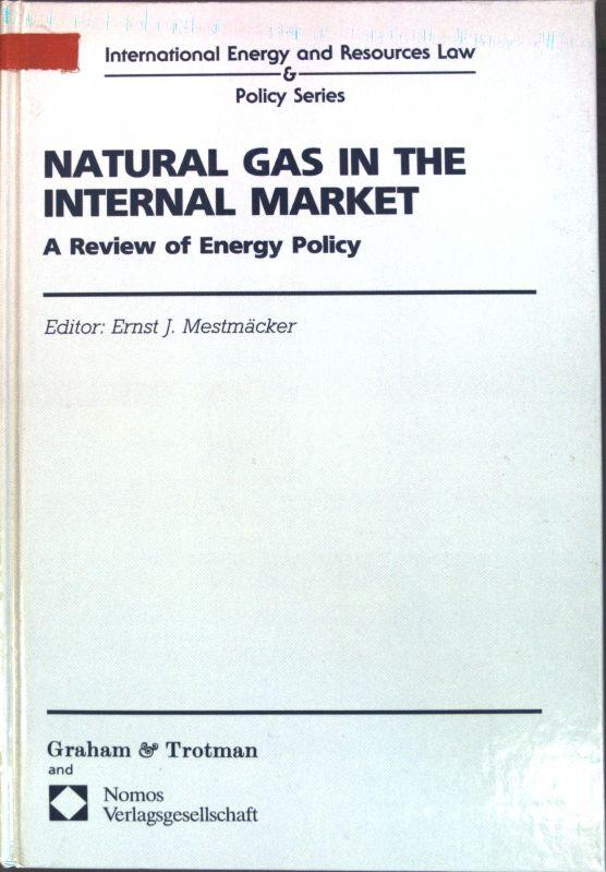 Natural Gas in the Internal Market : Mestmäcker, Ernst-Joachim: