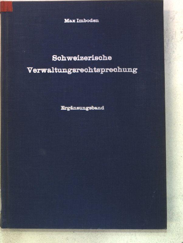 Schweizerische Verwaltungsrechtsprechung; Ergänzungsband.: Imboden, Max: