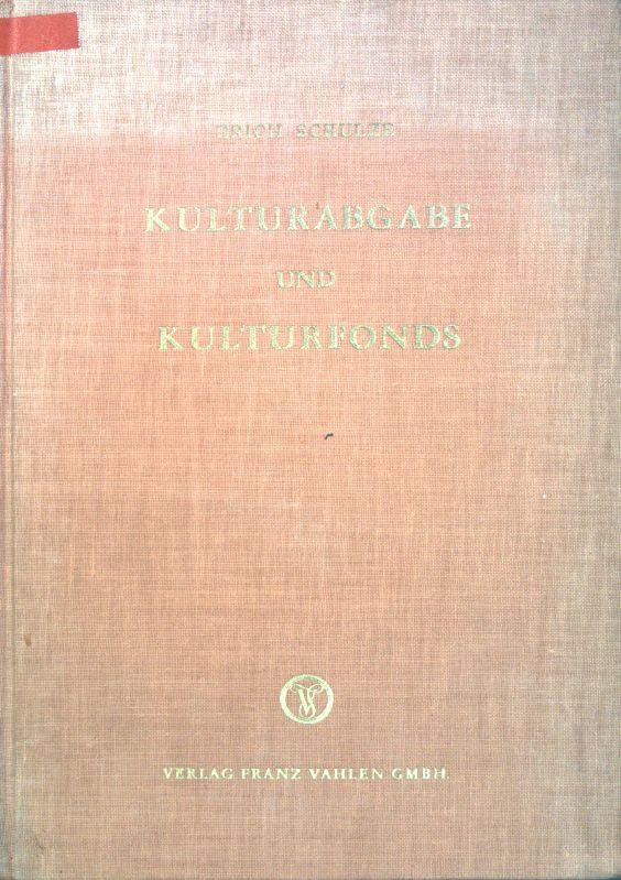 Kulturabgabe und Kulturfonds;: Schulze, Erich: