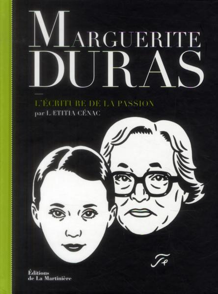 Marguerite Duras - l'écriture de la passion - Cenac, Laetitia