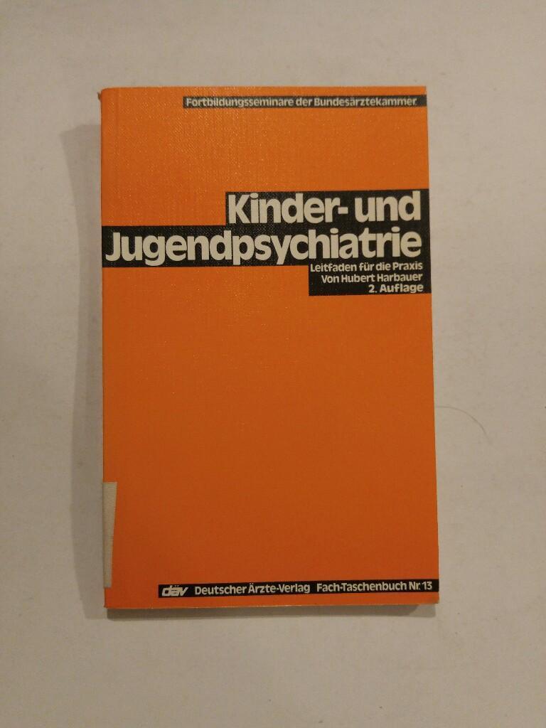 Kinder- und Jugendpsychiatrie Leitfaden für d. Praxis: Harbauer, Hubert:
