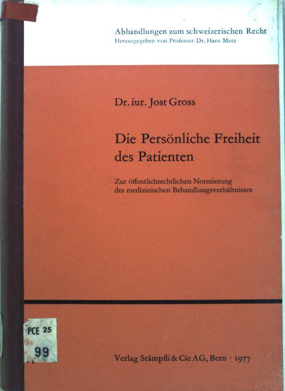 Die persönliche Freiheit des Patienten : zur: Gross, Jost:
