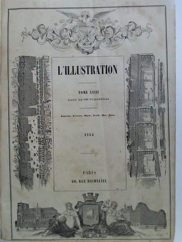 Journal Universel - Tome XXIII, Janvier, Février,: L'Illustration